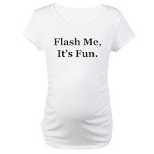 Flash Me, It's Fun. Shirt