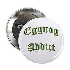 "Eggnog Addict 2.25"" Button"