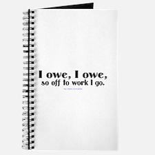 I owe, I owe... Journal