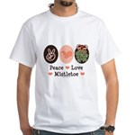 Peace Love Mistletoe Christmas White T-Shirt
