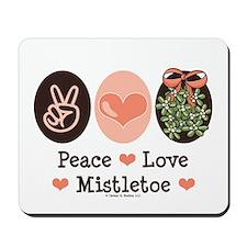 Peace Love Mistletoe Christmas Mousepad