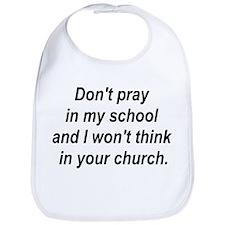 Don't pray in my school and I Bib