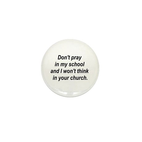Don't pray in my school and I Mini Button (100 pac