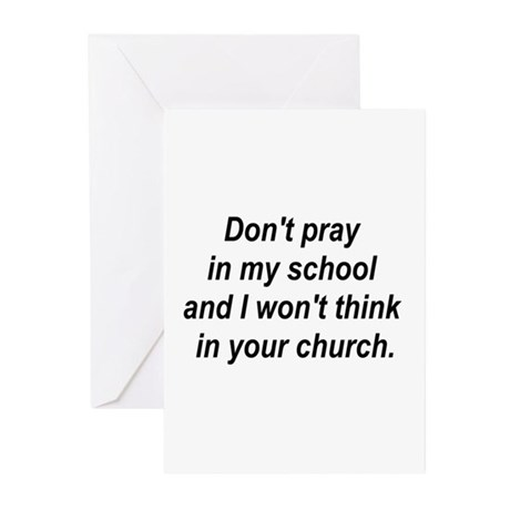 Don't pray in my school and I Greeting Cards (Pk o