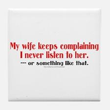Listen to Wife? Tile Coaster
