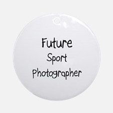 Future Sport Photographer Ornament (Round)