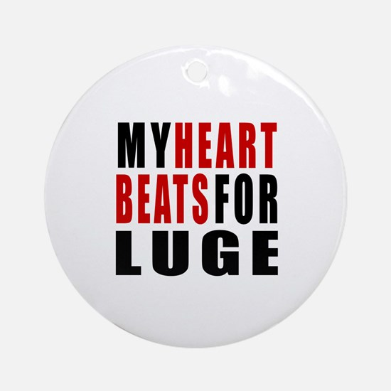 My Hear Beats For Luge Round Ornament