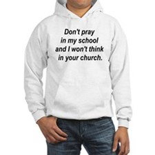 Don't pray in my school and I Jumper Hoody
