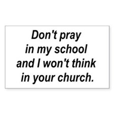 Don't pray in my school and I Sticker (Rectangular