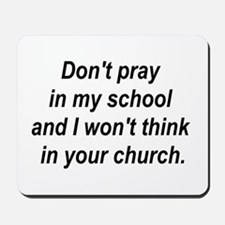 Don't pray in my school and I Mousepad