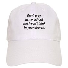 Don't pray in my school and I Baseball Cap