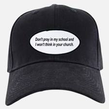 Don't pray in my school and I Baseball Hat