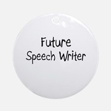 Future Speech Writer Ornament (Round)