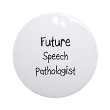 Future Speech Pathologist Ornament (Round)