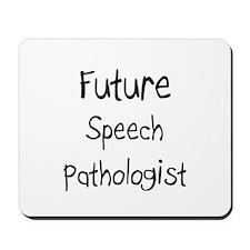 Future Speech Pathologist Mousepad