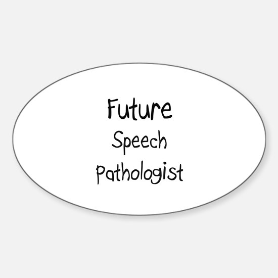 Future Speech Pathologist Oval Decal