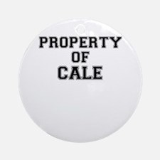 Property of CALE Round Ornament