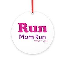 Run Mom Run Ornament (Round)