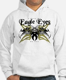 I Have My Eagle Eyes On You Hoodie