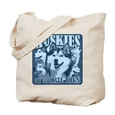 Huskies - The Ultimate Dogs Tote Bag