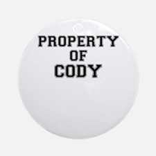 Property of CODY Round Ornament
