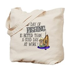A Bad Day Of Fishing Tote Bag