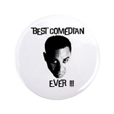 """Best Comedian Ever! 3.5"""" Button"""