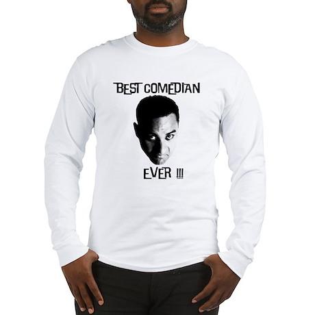 Best Comedian Ever! Long Sleeve T-Shirt