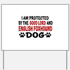 Protected By English Foxhound Yard Sign