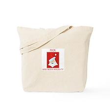 RICK has been naughty Tote Bag