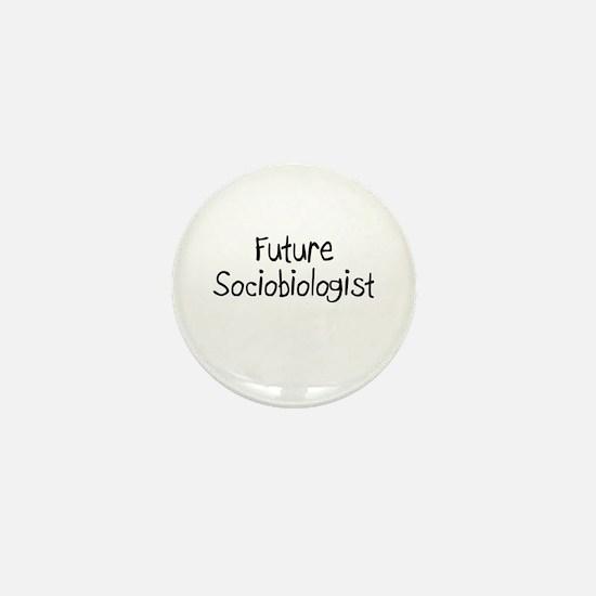 Future Sociobiologist Mini Button