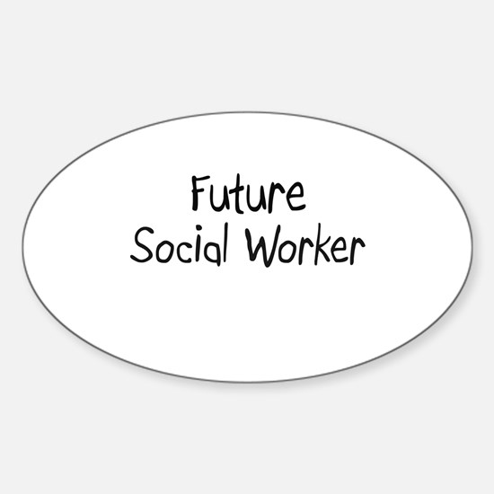 Future Social Worker Oval Decal