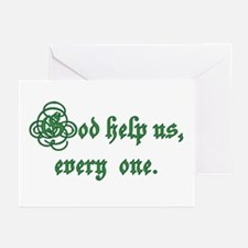 God help us, every one Greeting Cards (Pk of 10)