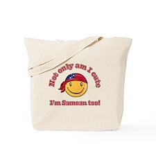 Not only am I cute I'm Samoan too Tote Bag