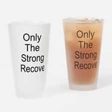 Only the Strong Recover Drinking Glass