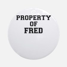 Property of FRED Round Ornament