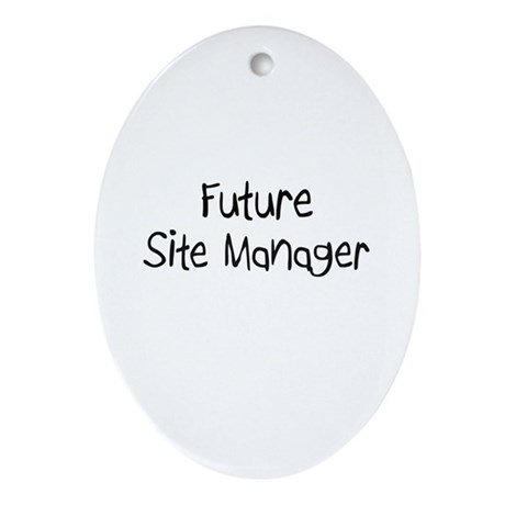 Future Site Manager Oval Ornament