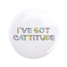 """Cattitude Funny Cat Saying 3.5"""" Button"""