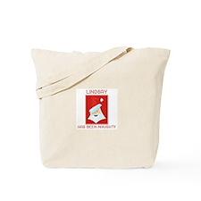 LINDSAY has been naughty Tote Bag