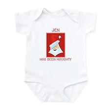 JEN has been naughty Infant Bodysuit