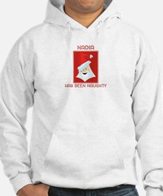 NADIA has been naughty Hoodie Sweatshirt