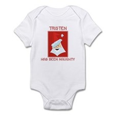 TRISTEN has been naughty Infant Bodysuit