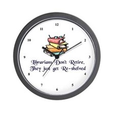 """Librarians Don't Retire"" Wall Clock"