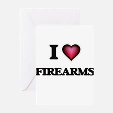 I love Firearms Greeting Cards