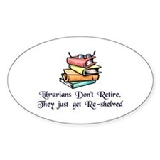 """""""Librarians Don't Retire"""" Decal"""