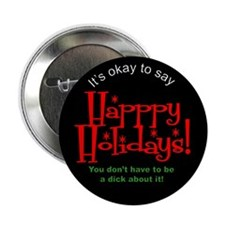 """It's Okay to Say Happy Holida 2.25"""" Button"""