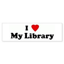 I Love My Library Bumper Bumper Sticker