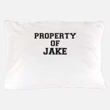 Property of JAKE Pillow Case
