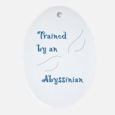 Trained by an Abyssinian Keepsake (Oval)