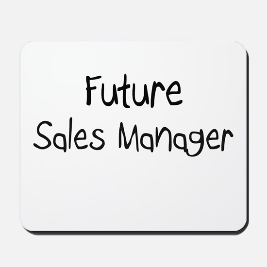 Future Sales Manager Mousepad
